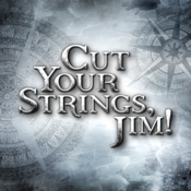 Cut Your Strings, Jim!